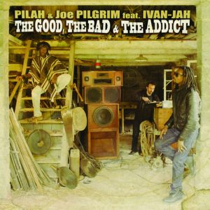 Pilah - The Good, The Bad, and The Addict